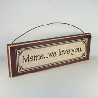 Meme...we love you. -  Mother's Day gifts signs & plaques Gift Ideas for Mom