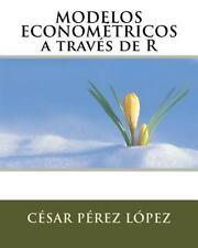 MODELOS ECONOMÉTRICOS a Través de R by César Pérez (2016, Paperback)