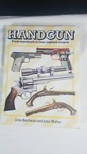 Handgun from Matlock to Laser Sighted Weapon by John Batchelor and John Walter