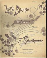 """"""" Lose Blumen """"  Walzer von F. Staudtmeister, übergroße, alte Noten"""