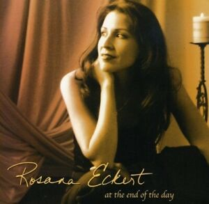 ROSANA ECKERT - AT THE END OF THE DAY NEW CD
