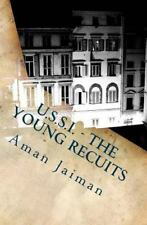 U. S. S. I - the Young Recuits by Aman Jaiman (2013, Paperback)