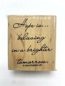 Stampin Up Rubber Stamp Hope is Believing in a Brighter Tomorrow Word Stamp 2004