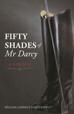 Fifty Shades of Mr Darcy by William Codpiece Thwackery - Medium Paperback