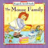 The Mouse Family (Classic Raggedy Ann and Andy)