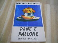 PANE E PALLONE - M.PLASTINO - ED. RICCIARDI 2 1983