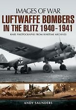 Images of War: Luftwaffe Bombers in the Blitz 1940-1941 : Rare Photographs