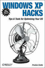 Windows XP Hacks: Tips & Tools for Customizing and Optimizing Your OS, Preston G