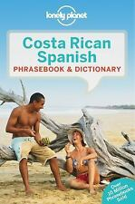 Lonely Planet - Costa Rican Spanish Phrasebook and Dictionary by Lonely...