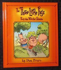 2004 THREE LITTLE PIGS Buy The White House by Dan Piraro HC VF 8.0 St. Martin's