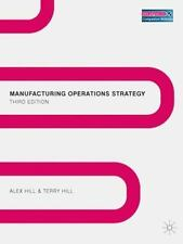 Manufacturing Strategy : Texts and Cases, Third Edition by Terry Hill and...