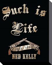 """NED KELLY CANVAS PRINT """"READY TO HANG"""" WALL ART """"SUCH IS LIFE"""""""
