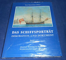 Boye Meyer-Friese - Das Schiffsporträt Dekoration und Dokument Band 1