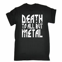 Death To All But Metal T-SHIRT rock music musican guitar funny birthday gift