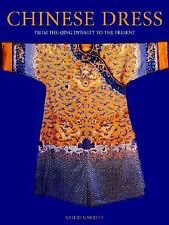 Chinese Dress: From the Qing Dynasty to the Present by Valery M. Garrett (Hardba