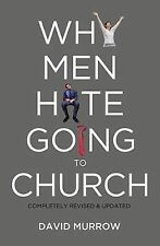 NEW Why Men Hate Going to Church by David Murrow
