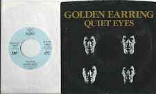 GOLDEN EARRING * 45 * Quiet Eyes * 1986 * DJ PROMO * MINT UNPLAYED USA w/ PS