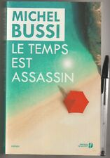 Michel Bussi - Le temps est assassin . Grand format Presses de la Cité.