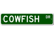 COWFISH  Street Sign ~ Fishing ~ Great Fish Sign for yo