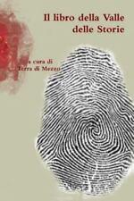 Il Libro Della Valle Delle Storie by A. Cura Di Terra Di Mezzo (2014, Paperback)