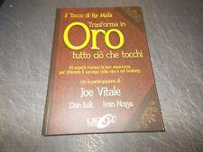 JOE VITALE LOK NOSSA TRASFORMA IN ORO TUTTO CIò CHE TOCCHI TOCCO RE MIDA UNO NEW