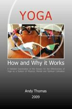 Yoga. How and why it works. Thomas, Andy New 9781845493677 Fast Free Shipping.#