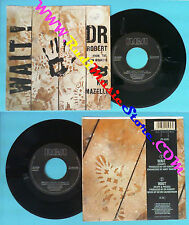 LP 45 7'DR ROBERT HOWARD & KYM MAZELLE Wait 1989 italy RCA PB 42595 no*cd mc dvd