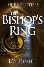The Juno Letters: The Bishop's Ring by L. W. Hewitt (2016, Paperback)