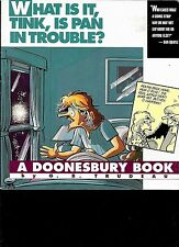 DOONESBURY: WHAT IS IT, TINK, IS PAN IN TROUBLE? Trade Paperback