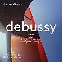 Gustavo Gimeno Orchestre Philhar Du Luxembourg - Debussy: La Mer Iber (NEW SACD)