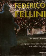 FEDERICO FELLINI  Voyage sentimental dans l' illusion et la réalité génie BORIN