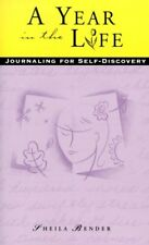 A Year in the Life: Journaling for Self-Discovery by Sheila Bender