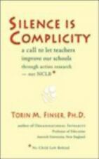 Silence Is Complicity: A Call to Let Teachers Improve Our Schools through Action