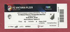Orig.Ticket   Europa League  15/16  VIKTORIA PLZEN - VOJVODINA NOVI SAD ! SELTEN