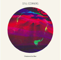 Still Corners : Creatures of an Hour CD (2011) ***NEW*** FREE Shipping, Save £s
