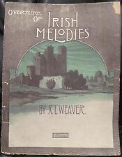 Vintage Piano Sheet Music OVERTURE OF IRISH MELODIES RL Weaver Medley Songs