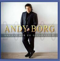 Andy Borg Das ist mir zu gefährlich (2006) [CD]