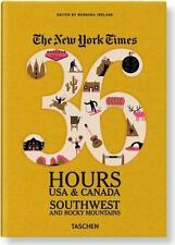 The New York Times, 36 Hours USA & Canada: Southwest & Rocky Mountains (36 Hours