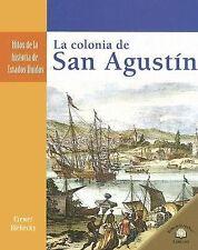 La Colonia de San Agustin/ Saint Augustine Colony (Hitos De La Historia De