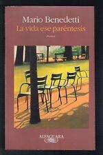 Mario Benedetti La Vida Ese Parentesis Poemas Uruguay 1998 Alfaguara
