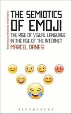 The Semiotics of Emoji: The Rise of Visual Language in the Age of the...