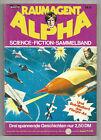 Raumagent Alpha - Bastei - Sammelband - Nr. 4