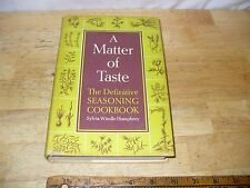 1965 A MATTER of TASTE - The Definitive Seasoning Cookbook by Sylvia Humphrey