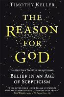 The Reason for God: Belief in an Age of Scepticism by Timothy Keller...