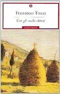 Federigo Tozzi - CON GLI OCHHI CHIUSI - Mondadori Classici 9788804487661