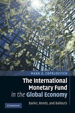 The International Monetary Fund in the Global Economy : Banks, Bonds, and...