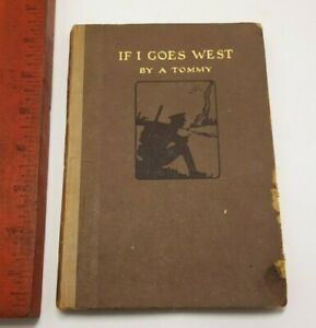 WWI Poetry Book If I Goes West By A Tommy George G Harrap 1918 Soldier Poems