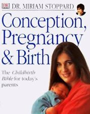 Conception Pregnancy & Birth The Childbirth Bible for Todays Parents Dr Stoppard