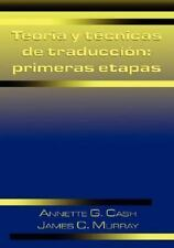 Teoria Y Tecnicas de Traduccion : Primeras Etapas by James C. Murray and...