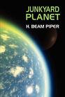 NEW Junkyard Planet by H. Beam Piper